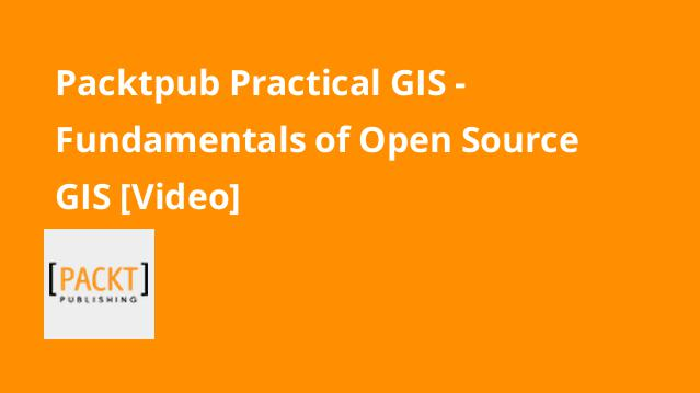 packtpub-practical-gis-fundamentals-of-open-source-gis-video